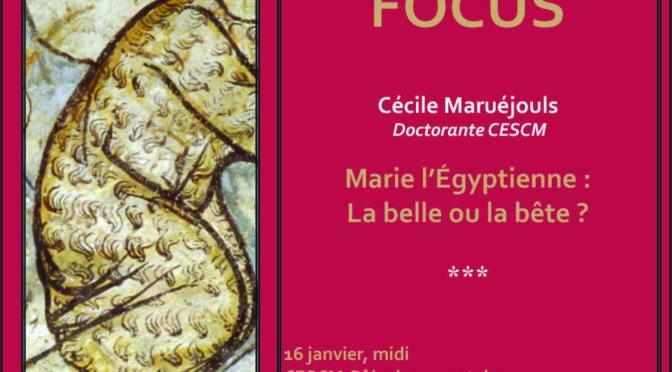 [16 janv. 2020] Focus n° 4 : Marie l'égyptienne : la belle ou la bête ?